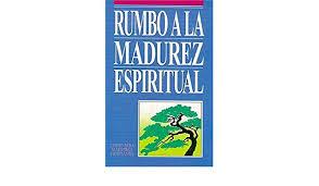 Rumbo a LA Madurez Espiritual/Growing Towards Spiritual Maturity: Editorial  Caribe, Grupo Nelson, Benson, C H, Villalobos, Fernando P, Villalobos, Fernando,  Benson, C: Amazon.com.au: Books