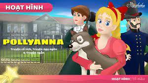 Pollyanna câu chuyện cổ tích - Truyện cổ tích việt nam - Hoạt hình - YouTube