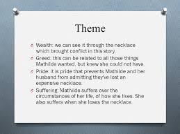 analysis of the short story the necklace guy de maupassant ppt  theme wealth we can see it through the necklace which brought conflict in this story