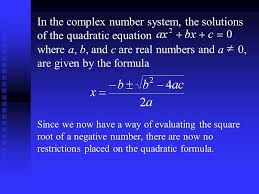 9 in the complex number system the solutions of the quadratic equation