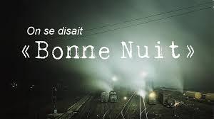 "On se disait ""Bonne nuit"" - Radio - Play RTS"