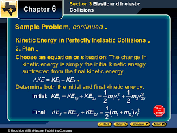 houghton mifflin harcourt publishing company sample problem continued kinetic energy in perfectly inelastic collisions