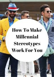 how to make millennial stereotypes work for you gen y girl how to make millennial stereotypes work for you