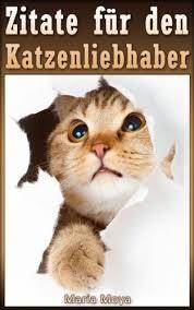 Amazoncom Zitate Für Den Katzenliebhaber German Edition Ebook