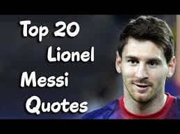Messi Quotes Fascinating Top 48 Inspirational Quotes From Football Genius Lionel Messi YouTube