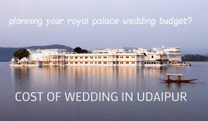 Cost Of A Destination Wedding In Udaipur India