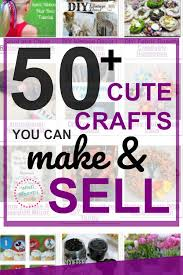 crafts you can make and sell in 2021