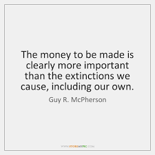 Money Quotes Cool Guy R McPherson Quotes StoreMyPic