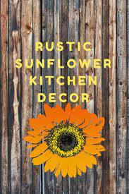 Rustic Sunflower Kitchen Decor Ideas Accessories Rustic Floral Kitchen Decor