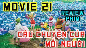 Review Movie Pokemon 21 - Câu Chuyện Của Mỗi Người - Phim Hoạt Hình Sức  Mạnh Của Chúng Ta - YouTube
