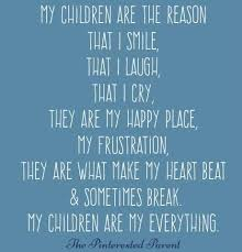 I Love My Children Quotes Beauteous My Children Are The Reason That I Smile That I Laugh That I Cry