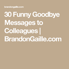 If you know of any more such funny farewell mail for colleagues on last day in office, please leave a message in the comments. Funny Goodbye Quotes For Coworkers Leaving Quotes Themequote Com