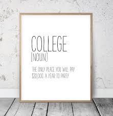 Funny College Quotes Gorgeous College Gifts Funny College Definition Print College Quotes Etsy