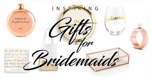 50 inspiring bridesmaid gifts to make your las feel appreciated