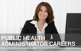 What Do Healthcare Administrators Do Public Health Administration Careers