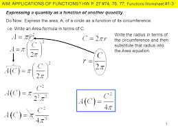 AIM: APPLICATIONS OF FUNCTIONS? HW P. 27 #74, 76, 77, Functions ...