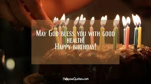 Happy birthday message good health ~ Happy birthday message good health ~ May god bless you with good health happy birthday hoopoequotes