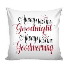 Good Morning And Goodnight Quotes Best Of Always Kiss Me Goodnight Always Kiss Me Good Morning' Love Quote