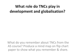 Tncs Charts Ppt What Role Do Tncs Play In Development And