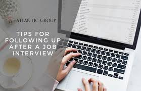 Following Up On Job Interview Following Up After A Job Interview Atlantic Group Recruiters
