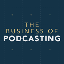 The Business of Podcasting Podcast