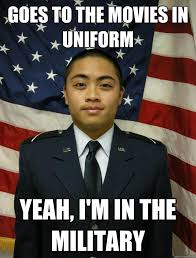Goes to the movies in uniform Yeah, I'm in the military - AFROTC ... via Relatably.com