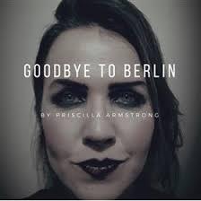 Goodbye to Berlin - Adelaide Fringe 2017 - Priscilla Armstrong at La Boheme  Bar, Adelaide, SA on 11 Mar 17, 9:00 PM