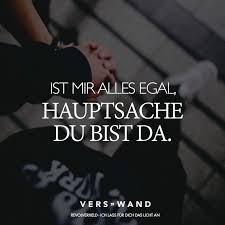 Ist Mir Alles Egal Hauptsache Du Bist Da German Stuff Sprüche