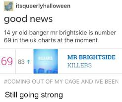 Itsqueerlyhalloween Good News 14 Yr Old Banger Mr Brightside