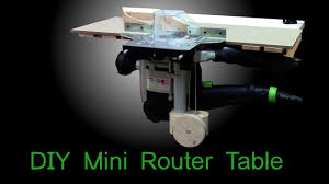 diy mini router table with a simple router lift based on festool of 1010 you