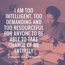 "Simone De Beauvoir Quotes Enchanting TODAYIMCHANNELLING ""I Am Too Intelligent Too Demanding And Too"