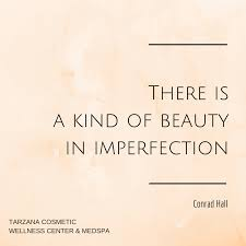 Beauty In Imperfection Quotes Best Of Beauty Quote Imperfection Beauty And Skin Care Blog
