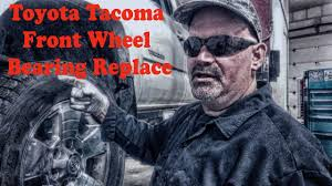 Toyota Tacoma Front Wheel Bearing Replace - YouTube