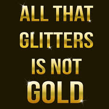 all that glitters is not gold essay all that glitters is not gold essay for students essay for you all that glitters is