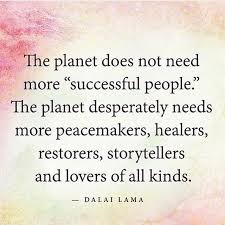Helping People Quotes Interesting The Planet Does Not Need More Successful People The Planets