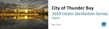 Satisfaction Survey Report Citizen Satisfaction Survey Get Involved Thunder Bay