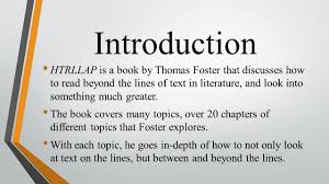 how to literature like a professor presentations cassie introduction htrllap is a book by thomas foster that discusses how to beyond the lines