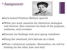 rhetorical analysis analyze this ppt  assignment let s re florence kelley s speech