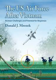 the us air force after vietnam postwar challenges and potential for responses
