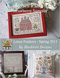Blackbird Designs Cross Stitch Charts Loose Feathers Agnes Platts Strawberry Sampler Cross Stitch