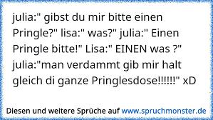 Julia Gibst Du Mir Bitte Einen Pringle Lisa Was Julia