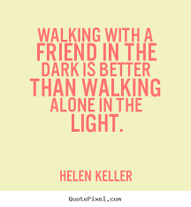 Quotes About Walking Beauteous Quotes About Walking With Friends Quotes