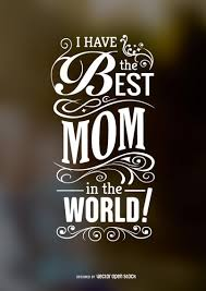 Best Quotes In The World Impressive Best Mom In The World Quote Vector Download