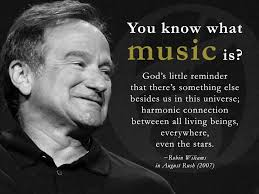 Robin Williams Quotes About Life Classy Very true about music Thank you Robin Music Quotes Pinterest