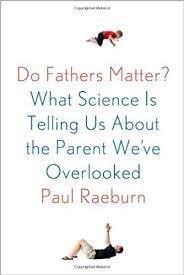 Do Fathers Matter Amazon Co Uk Paul Raeburn