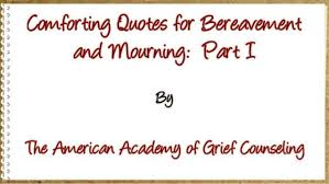 Bereavement Quotes Magnificent Comforting Quotes For Bereavement And Mourning Part I