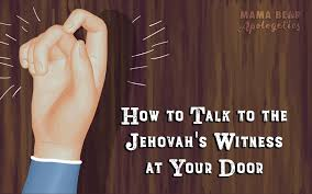 how to talk to the jehovah s witness at your door