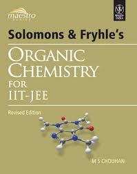 solomons fryhle s organic chemistry for iit jee higher  solomons fryhle s organic chemistry for iit jee solomons fryhle s organic chemistry