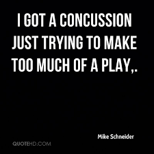 Concussion Quotes Adorable Concussion Quotes Page 48 QuoteHD
