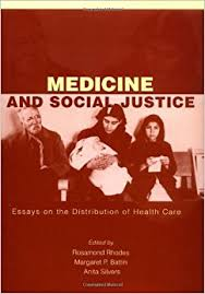 medicine and social justice essays on the distribution of health medicine and social justice essays on the distribution of health care
